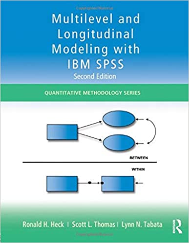 Multilevel and Longitudinal Modeling with IBM SPSS