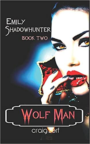 Emily Shadowhunter: Book 2: WOLFMAN: Volume 1: Amazon.es: Craig zerf: Libros en idiomas extranjeros