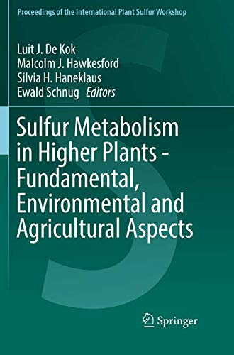 Sulfur Metabolism in Higher Plants - Fundamental, Environmental and Agricultural Aspects (Proceedings of the International Plant Sulfur Workshop)