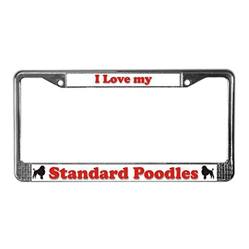 CafePress - I Love my Standard Poodles License Plate Frame - Chrome License Plate Frame, License Tag Holder