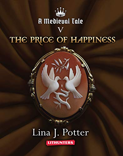 The Price of Happiness: A Strong Woman in the Middle Ages (A Medieval Tale Book 5) ()