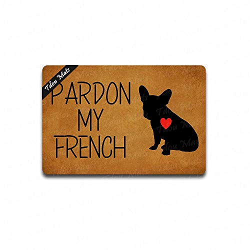 Cindy&Anne Pardon My French Bulldog Doormat Entrance Floor Mat Funny Doormat Door Mat Decorative Indoor Outdoor Doormat 23.6 by 15.7 Inch