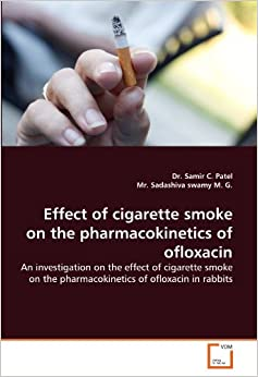 Effect of cigarette smoke on the pharmacokinetics of ofloxacin: An investigation on the effect of cigarette smoke on the pharmacokinetics of ofloxacin in rabbits