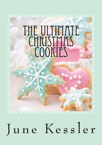 The Ultimate Christmas Cookies (In The Kitchen Cooking Book 3) by [Kessler, June]