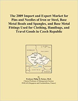 The 2009 Import and Export Market for Pins and Needles of Iron or Steel, Base Metal Beads and Spangles, and Base Metal Fittings Used for Clothing, Handbags, and Travel Goods in Czech Republic