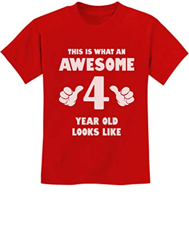 This is What an Awesome 4 Year Old Looks Like 4th Birthday Gift Kids T-Shirt X-Small Red (Birthday 4th T-shirt Kids)
