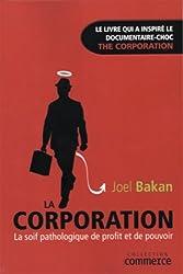 La corporation : la soif pathologique de profit et de pouvoir