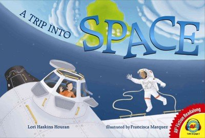 Download A Trip Into Space: An Adventure to the International Space Station (Av2 Fiction Readalong 2015) ebook