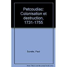 Petcoudiac; Colonisation Et Destruction 1731-1755
