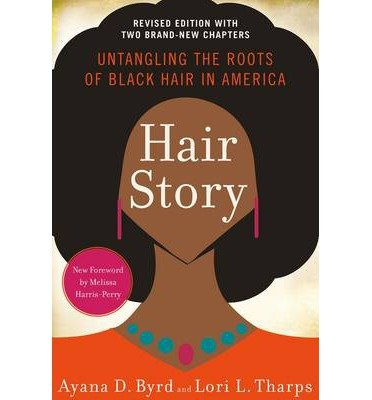 Read Online [ HAIR STORY: UNTANGLING THE ROOTS OF BLACK HAIR IN AMERICA (SECOND EDITION, REVISED AND UP) ] By Byrd, Ayana D ( Author) 2014 [ Paperback ] pdf epub