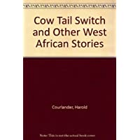 Cow Tail Switch and Other West African Stories