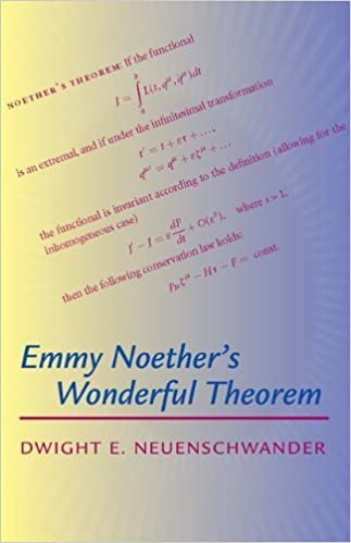Emmy Noether's Wonderful Theorem by Dwight E. Neuenschwander (2010-11-16)