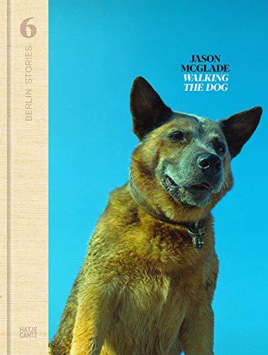 Berlin Dog - Jason McGlade: Berlin Stories 6: Walking the Dog