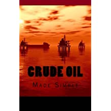 Crude Oil: Made Simple