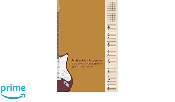 Guitar Tab Notebook: 100 Blank Guitar Chord, Staff & Tablature ...
