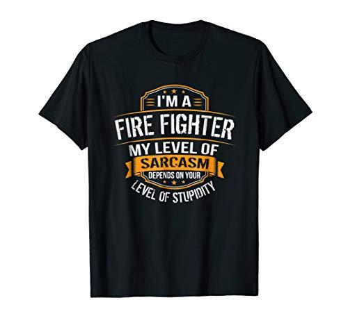 (Sarcastic Fireman Level Sarcasm Depends Your Level)