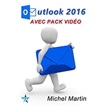 Outlook 2016 avec pack vidéo (French Edition)