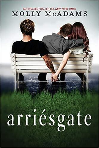 Arriésgate (Spanish Edition): Molly McAdams: 9780718080266: Amazon.com: Books