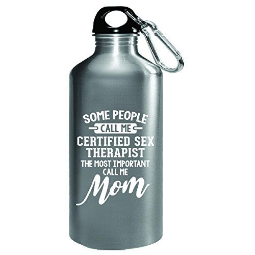 Certified Sex Therapist Calls Me Mom Mothers Day Gift - Water Bottle by My Family Tee
