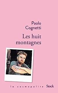 Les huit montagnes, Cognetti, Paolo