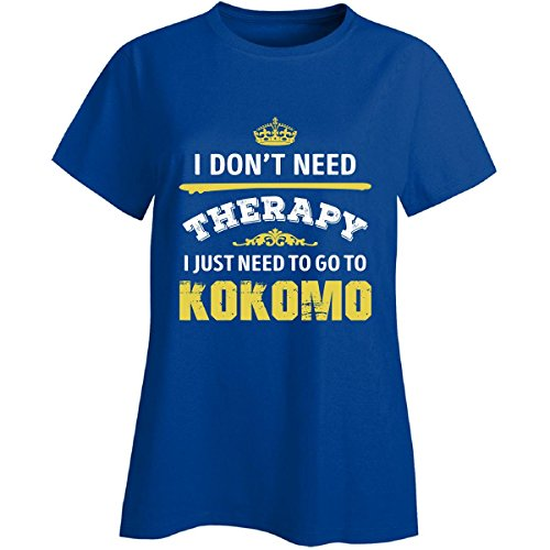 Don't Need Therapy Need To Go To Kokomo City. Cool Gift - Ladies T-shirt Royal L (City Of Kokomo Jobs)