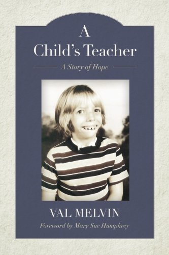 A Child's Teacher: A Story of Hope