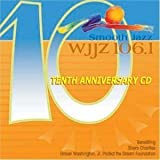 Wjjz 106.1 - Smooth Jazz Sampler 10: Tenth Anniv by Various Artists-smoo