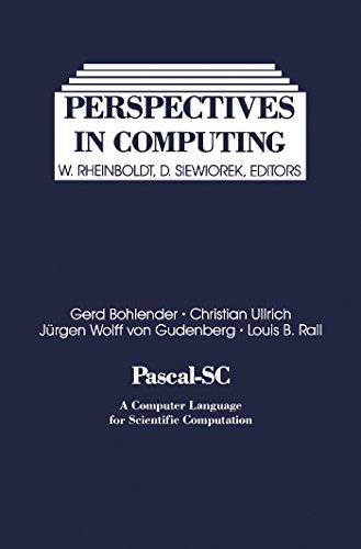 (Pascal-SC: A Computer Language for Scientific Computation (Perspectives in computing))
