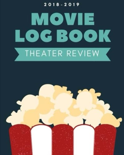 Download 2018-19 Movie Log Book: Personal Movie Review and Record, Film Log, Movie Journal, 8x10 in (Movie Night Memorable) (Volume 1) pdf