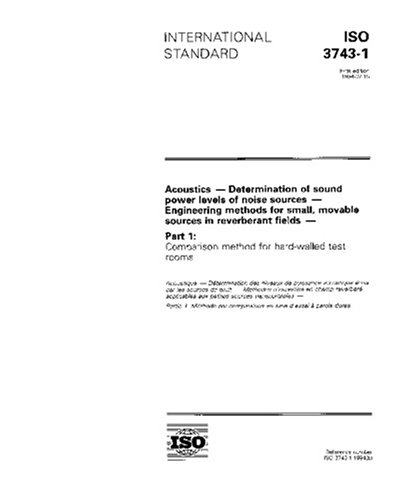 ISO 3743-1:1994, Acoustics - Determination of sound power levels of noise sources - Engineering methods for small, movable sources in reverberant ... Comparison method for hard-walled test rooms pdf epub