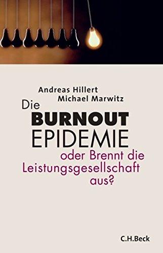 Die Burnout-Epidemie: oder Brennt die Leistungsgesellschaft aus?