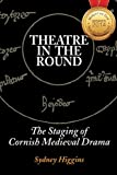 Theatre in the Round: The Staging of Cornish