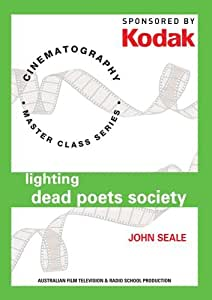 Kodak Cinematography: Lighting Dead Poets Society With John Seale