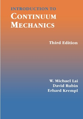 Introduction to Continuum Mechanics, Third Edition