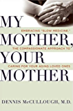 My Mother, Your Mother: What to Expect As Parents Age