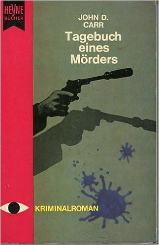 John Dwight Carr - Das Tagebuch eines Mörders