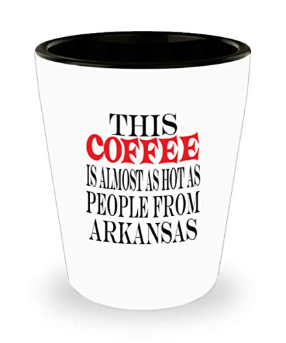 Funny Arkansas Gifts White Ceramic Shot Glass - This Coffee Almost Hot - Best Inspirational Gifts and Sarcasm al0200 ()