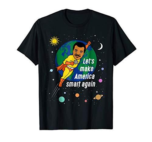 Neil deGrasse Tyson Let's Make America Smart Again T-Shirt