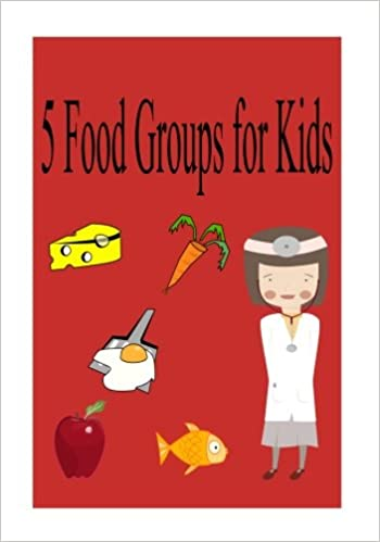 5 Food Groups For Kids Christopher Lee 9781537759364 Amazon Com