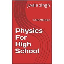 Physics For High School: 1.Kinematics