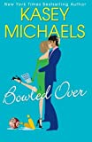 Front cover for the book Bowled Over by Kasey Michaels
