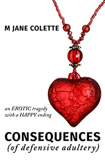 Consequences (Of Defensive Adultery) by [Colette, M. Jane]