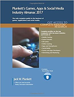 Book Plunkett's Games, Apps & Social Media Industry Almanac 2017: Games, Apps & Social Media Industry Market Research, Statistics, Trends & Leading Companies