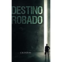 Destino Robado (Spanish Edition) Aug 8, 2014