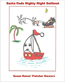 e1ed4047be Santa finds Nighty Night Sailboat (Volume 3)  Susan Renne  Fletcher ...