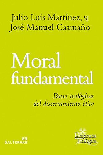 ases teológicas del discernimiento ético (Presencia Teológica nº 210) (Spanish Edition) ()