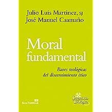 MORAL FUNDAMENTAL. Bases teológicas del discernimiento ético (Presencia Teológica) (Spanish Edition)