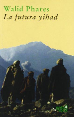 La futura Yihad: estrategias terroristas contra Estados Unidos (Colección verde) por Walid Phares,Adolfo María Linares