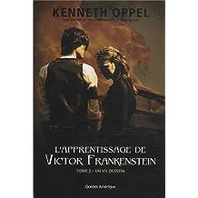 APPRENTISSAGE DE VICTOR FRANKENSTEIN (L') T.02 : UN VIL DESSEIN