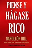 Piense y Hágase Rico.: Nueva Traducción, basada en la versión original 1937. (Timeless Wisdom Collection) (Volume 56) (Spanish Edition)